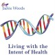 Living with the Intent of Health